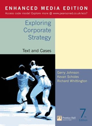 Exploring Corporate Strategy Enhanced Media Edition Text and Cases 7th Edition with Onekey Blackboard Access Card