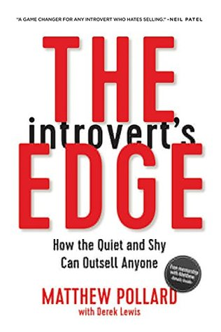 The Introverts Edge How Quiet And Shy Can Outsell Anyone By Matthew Pollard