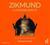 Zikmund Lucemburský (Lucemburská pentalogie, #5)