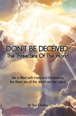 Don't Be Deceived: The Three Sins Of The World