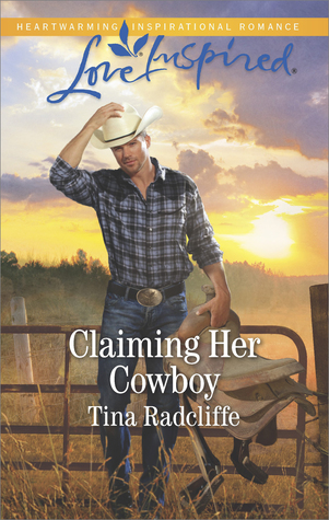 Claiming Her Cowboy by Tina Radcliffe