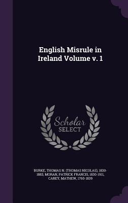 English Misrule in Ireland Volume V. 1