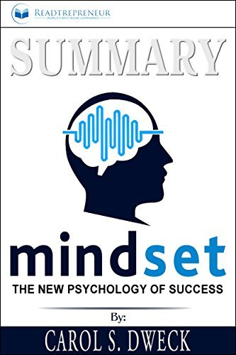 Summary: Mindset: The New Psychology of Success