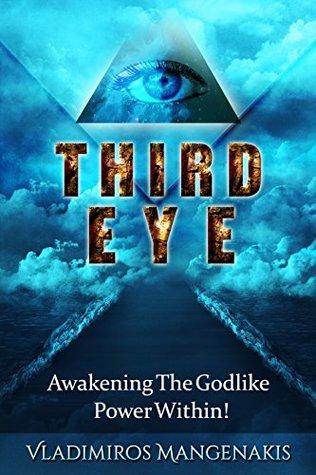 Third Eye: Awakening The Godlike Power Within!