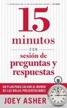 15 minutos con sesión de preguntas y respuestas: un plan para salvar al mundo de las malas presentaciones