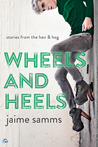 Wheels and Heels (Stories from the Hen and Hog, #1)