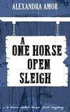 A One Horse Open Sleigh (A Town Called Horse Short Mystery Book 1)