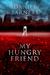 My Hungry Friend by Daniel   Barnett