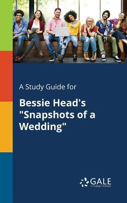 """A Study Guide for Bessie Head's """"snapshots of a Wedding"""""""