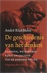 Geschiedenis van het denken: filosofie, wetenschap, kunst en cultuur van de Oudheid tot nu