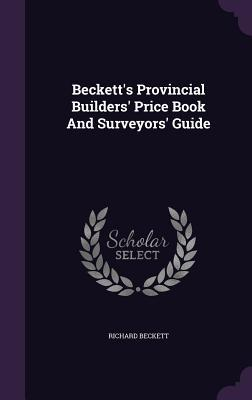 Beckett's Provincial Builders' Price Book and Surveyors' Guide