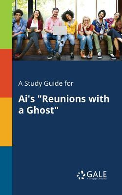 A Study Guide for Ai's Reunions with a Ghost
