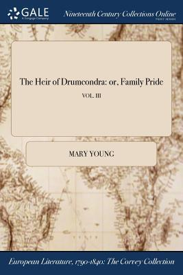 The Heir of Drumcondra: Or, Family Pride; Vol. III