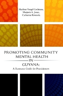 Promoting Community Mental Health in Guyana: A Resource Guide for Practitioners