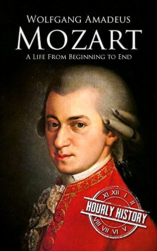 Mozart: A Life From Beginning to End