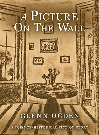 A Picture on the Wall: a Science/Historical Fiction Story