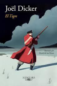 El Tigre by Joël Dicker