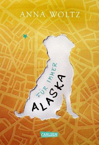 Für immer Alaska by Anna Woltz