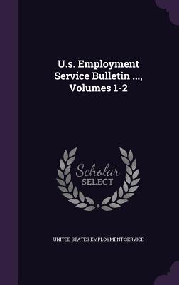 U.S. Employment Service Bulletin ..., Volumes 1-2