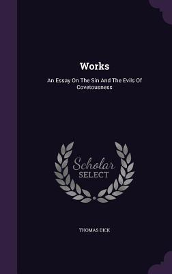 Works: An Essay on the Sin and the Evils of Covetousness