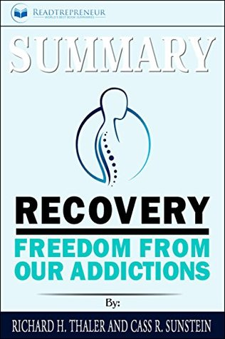Summary: Recovery: Freedom from Our Addictions