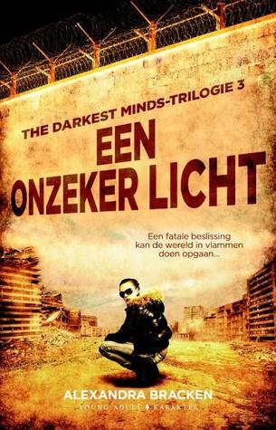 Een onzeker licht (The Darkest Minds, #3)