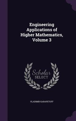 Engineering Applications of Higher Mathematics, Volume 3