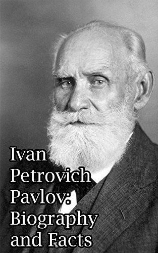 Ivan Petrovich Pavlov: Biography and Facts