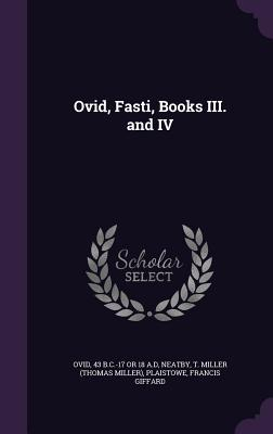 Ovid, Fasti, Books III. and IV