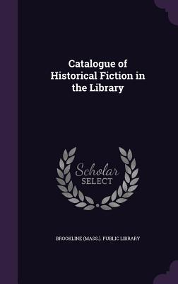 Catalogue of Historical Fiction in the Library