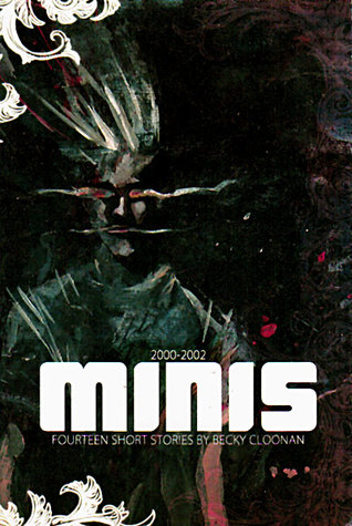 Minis: 14 short stories by Becky Cloonan, 2000-2002