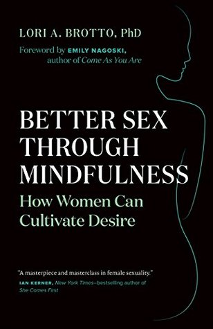 Better Sex Through Mindfulness: How Women Can Cultivate Desire