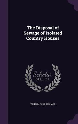 The Disposal of Sewage of Isolated Country Houses