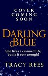 Darling Blue: The new historical romance from the author of THE HOURGLASS