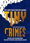 Tiny Crimes: Very Short Tales of Mystery and Murder