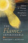 The Flame Imperishable: Tolkien, St. Thomas, and the Metaphysics of Faërie