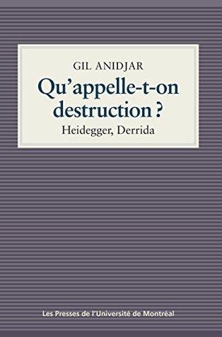 Qu'appelle-t-on destruction?: Heidegger, Derrida