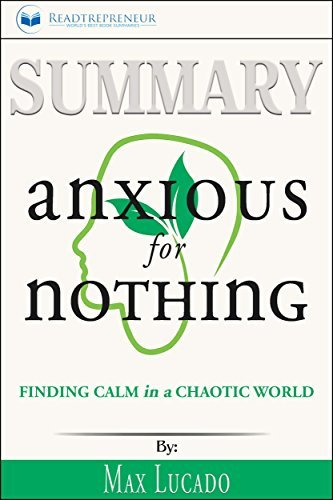 Summary: Anxious for Nothing: Finding Calm in a Chaotic World