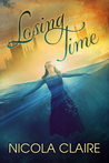 Losing Time (Lost Time, #1)