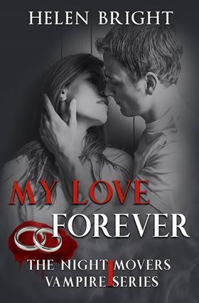 My Love Forever (The Night Movers Vampire Series, #1)