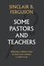 Some Pastors and Teachers: Reflecting a Biblical Vision of What Every Minister Is Called to Be