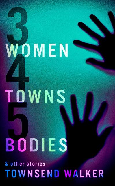 3 Women, 4 Towns, 5 Bodies
