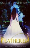 Feathered (Swan Maiden Book 1)