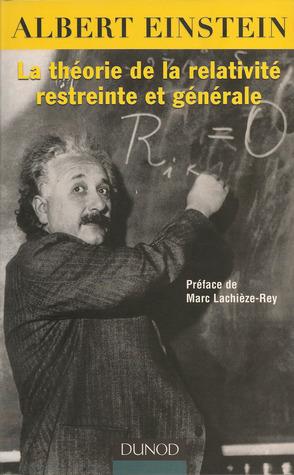 La théorie de la relativité restreinte et générale suivi de La relativité et le problème de l'espace