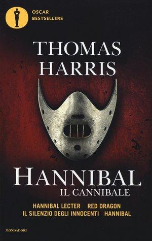Hannibal il cannibale: Hannibar Lecter - Red Dragon - Il silenzio degli innocenti - Hannibal