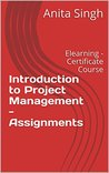 Introduction to Project Management - Assignments: Elearning - Certificate Course (Monumec Series Book 1)