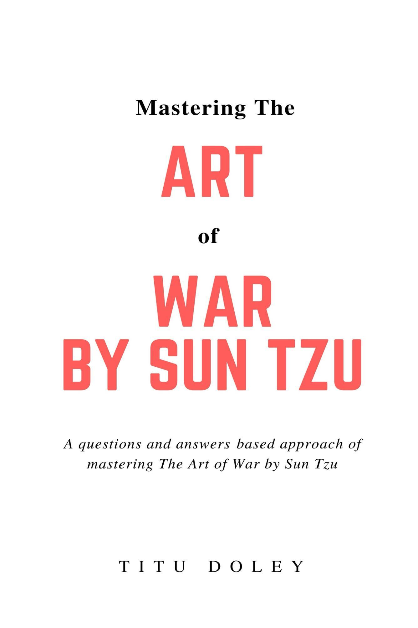 Mastering The Art of War by Sun Tzu