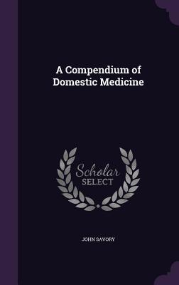 A Compendium of Domestic Medicine