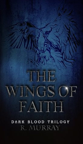 Wings of faith (Dark Blood Trilogy #2)