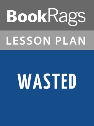 Lesson Plan Wasted: A Memoir of Anorexia and Bulimia by Marya Hornbacher